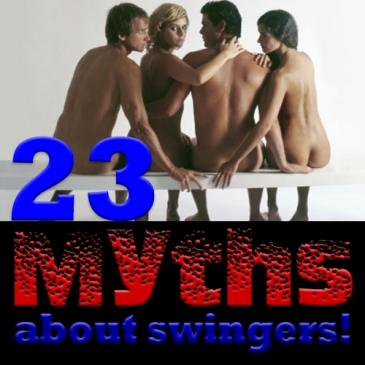 myth about swingers , swingers lifestyle, swingers blogs,llvclub