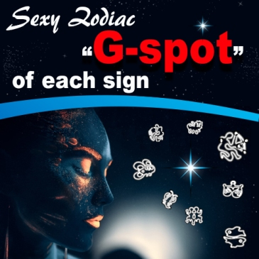 Sexy Zodiac,g-spot of each sign, sexy atrology,llvclub, swingers blogs