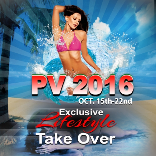 puerto vallarta 2016, swingers vallarta, llv events, lifestyle takeovers, swingers destinations, swingers takeover