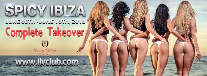 spicy ibiza, ibiza takeover, swingers ibiza takeover, luxury lifestyle vacations