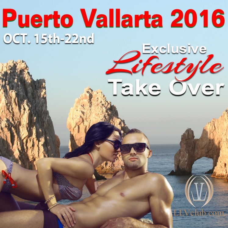 puerto vallarta, llvclub takeover, pv 2016, swingers vallarta, swingers takeover, lifestyle events and takeover
