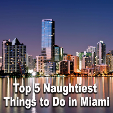 naughties things to do in miami, llv, llvclub, swingers blogs, lifestyle blogs, miami nightlife