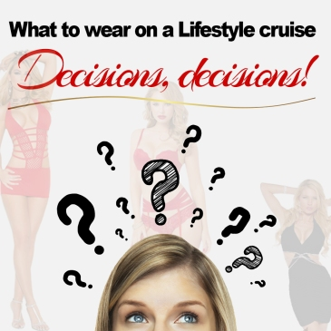 llv blogs swingers cruise, what to wear on a swingers cruise, lifestyle cruise