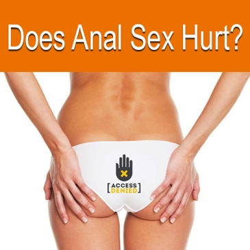 Does Anal Sex Hurt?, sexy blogs, couples blogs, swingers blogs, llv blogs, llvclub,
