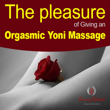 yoni massages, the pleasure of yoni massage, sexy blogs, sexual blogs, lifestyle blogs, llv blogs, llvclub