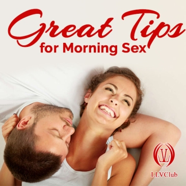 morning sex, tips for better morning sex, sex in the morning, llvclub, swingers blogs,